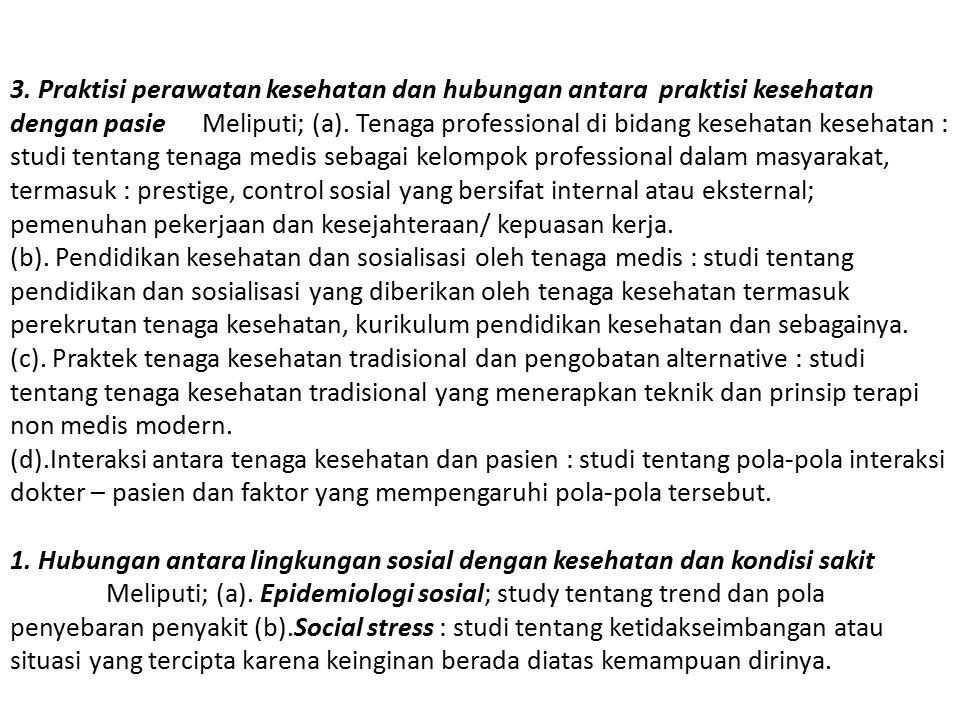 3. Praktisi perawatan kesehatan dan hubungan antara praktisi kesehatan dengan pasieMeliputi; (a).