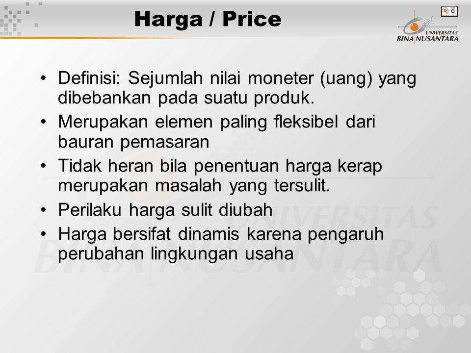 Definisi: Sejumlah nilai moneter (uang) yang dibebankan pada suatu produk. Merupakan elemen paling fleksibel dari bauran pemasaran Tidak heran bila pe