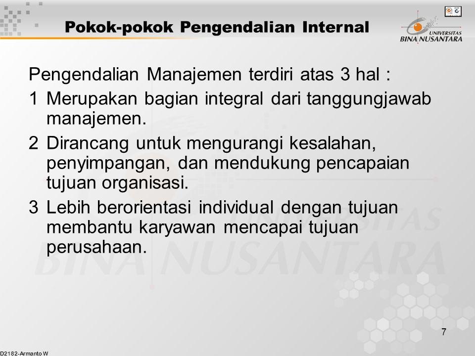 D2182-Armanto W 7 Pengendalian Manajemen terdiri atas 3 hal : 1Merupakan bagian integral dari tanggungjawab manajemen.