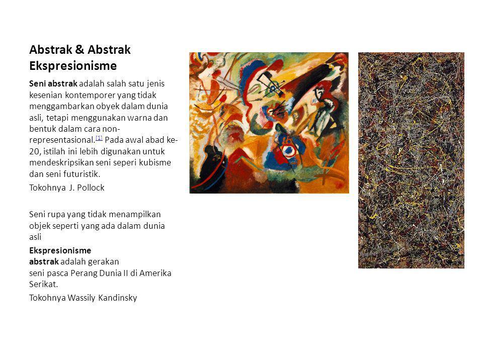 Abstrak & Abstrak Ekspresionisme Seni abstrak adalah salah satu jenis kesenian kontemporer yang tidak menggambarkan obyek dalam dunia asli, tetapi men