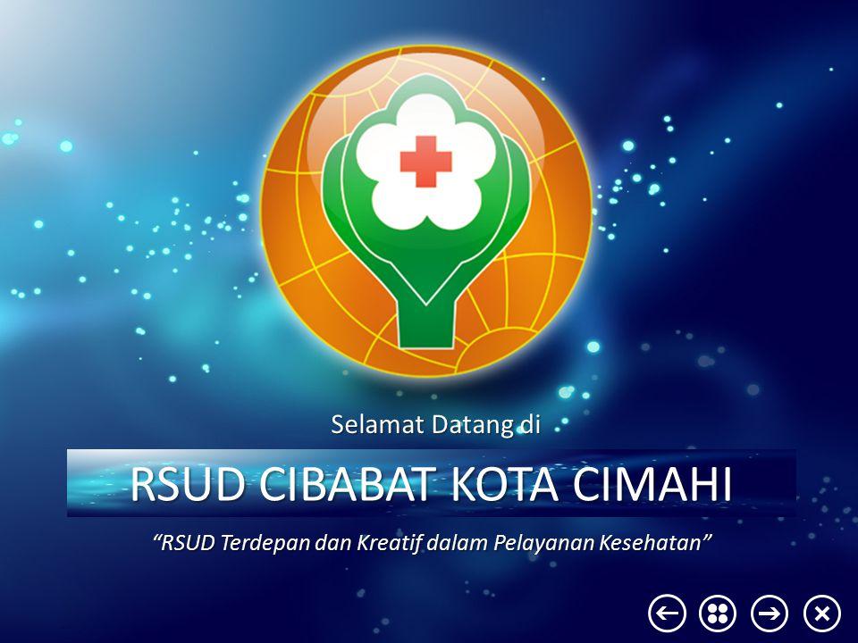 RSUD CIBABAT KOTA CIMAHI RSUD Terdepan dan Kreatif dalam Pelayanan Kesehatan Selamat Datang di