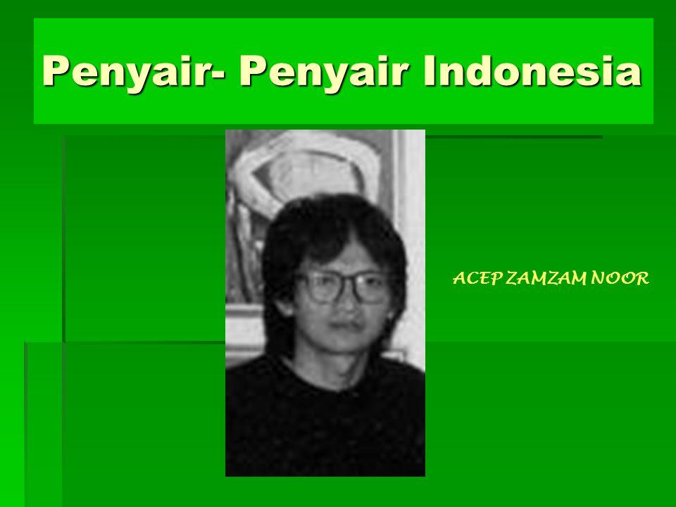 Penyair- Penyair Indonesia ACEP ZAMZAM NOOR