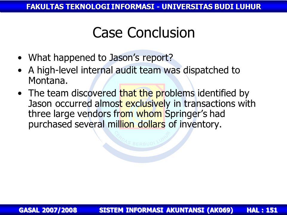 FAKULTAS TEKNOLOGI INFORMASI - UNIVERSITAS BUDI LUHUR HAL : 151 GASAL 2007/2008SISTEM INFORMASI AKUNTANSI (AK069) Case Conclusion What happened to Jason's report.