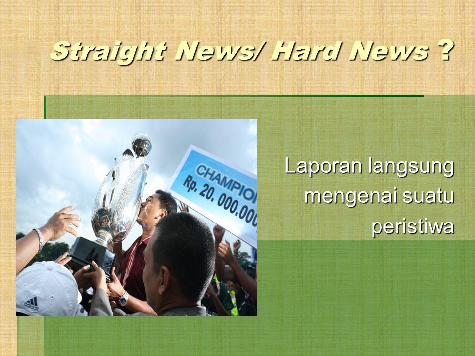 Teknik Menulis Berita ( Straight News ) Oleh:Hamluddin