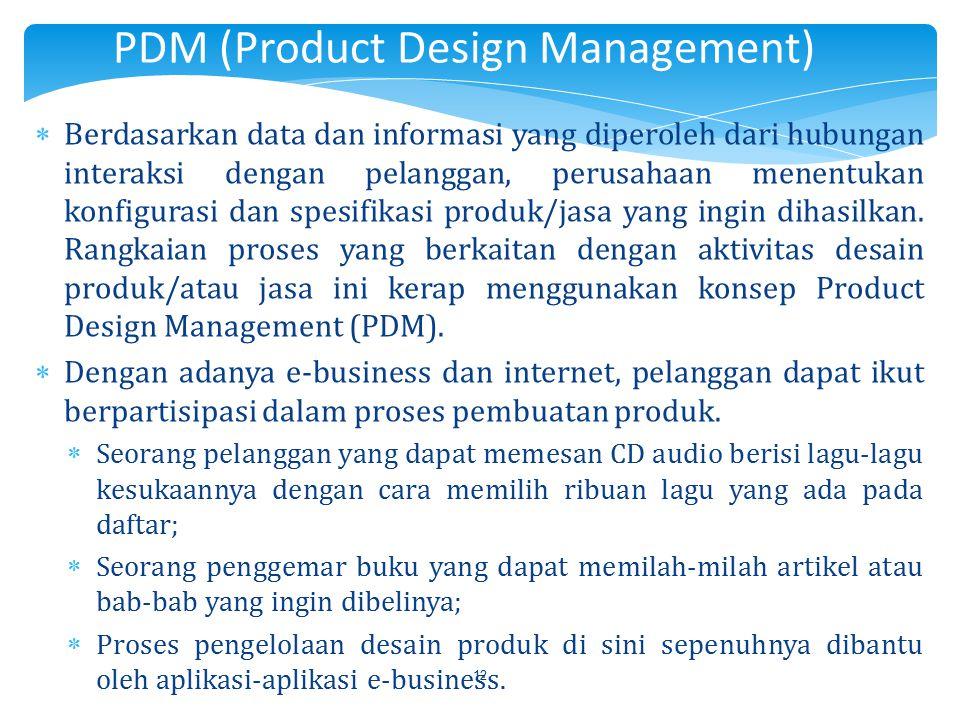 12  Berdasarkan data dan informasi yang diperoleh dari hubungan interaksi dengan pelanggan, perusahaan menentukan konfigurasi dan spesifikasi produk/