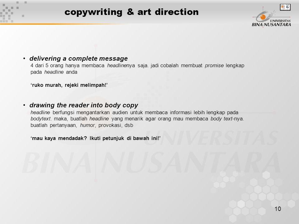 10 copywriting & art direction delivering a complete message 4 dari 5 orang hanya membaca headlinenya saja. jadi cobalah membuat promise lengkap pada