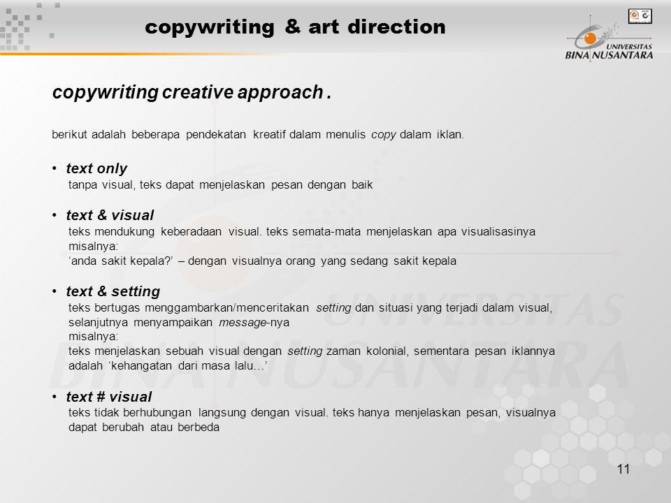 11 copywriting & art direction berikut adalah beberapa pendekatan kreatif dalam menulis copy dalam iklan. text only tanpa visual, teks dapat menjelask