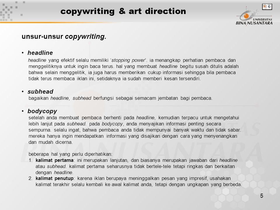 6 copywriting & art direction tagline fungsi tagline adalah inti dari iklan atau menyimpulkan keseluruhan pesan iklan dalam satu frase pendek.