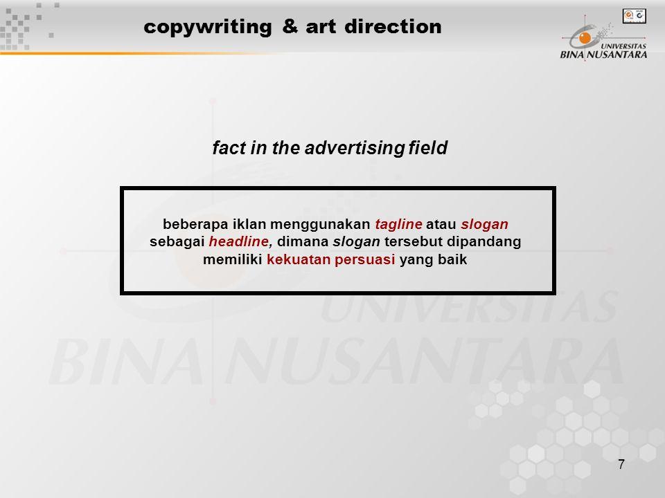 7 copywriting & art direction beberapa iklan menggunakan tagline atau slogan sebagai headline, dimana slogan tersebut dipandang memiliki kekuatan pers