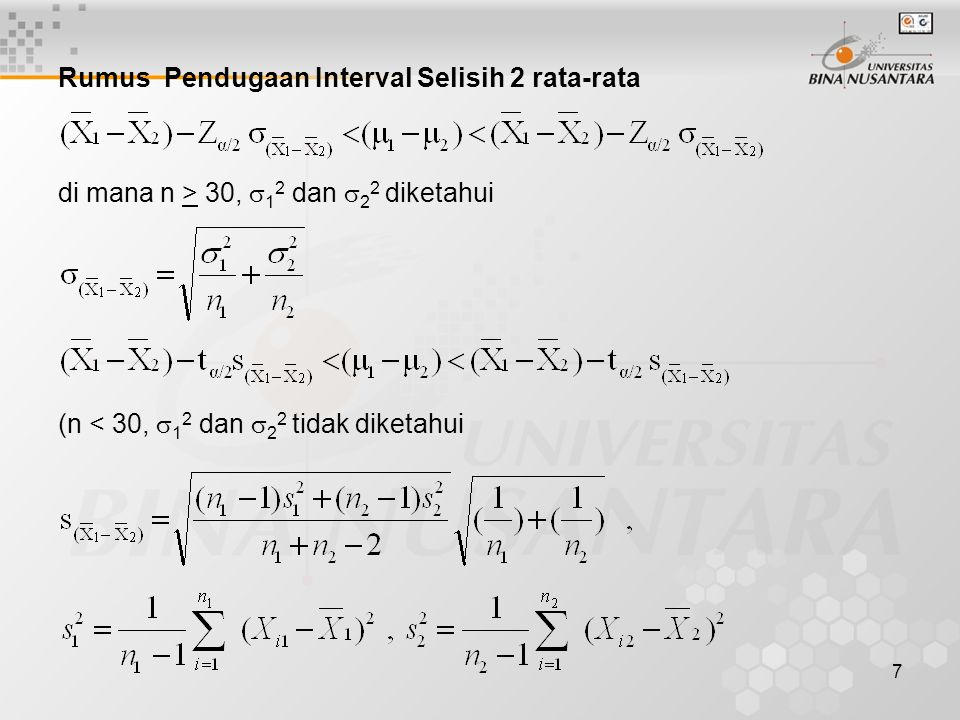 7 Rumus Pendugaan Interval Selisih 2 rata-rata di mana n > 30,  1 2 dan  2 2 diketahui (n < 30,  1 2 dan  2 2 tidak diketahui