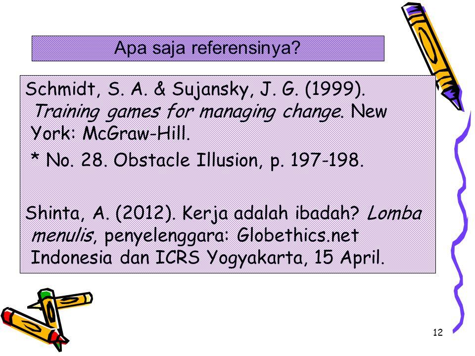 12 Schmidt, S.A. & Sujansky, J. G. (1999). Training games for managing change.