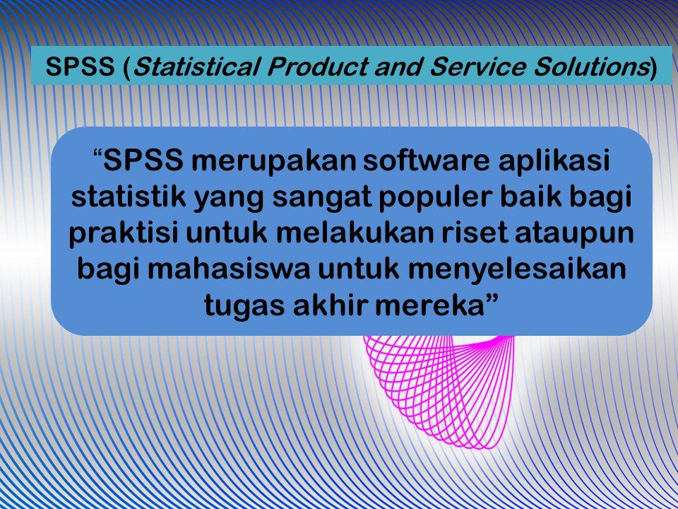 """"""" SPSS merupakan software aplikasi statistik yang sangat populer baik bagi praktisi untuk melakukan riset ataupun bagi mahasiswa untuk menyelesaikan t"""