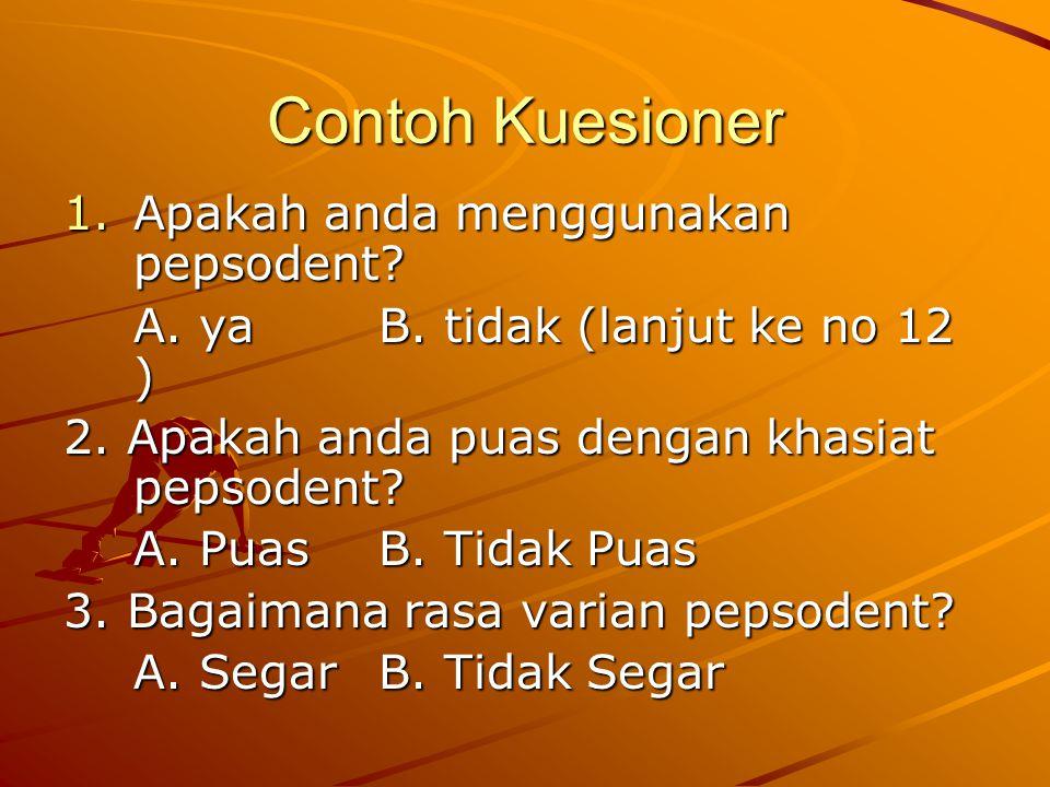 Contoh Kuesioner 1.Apakah anda menggunakan pepsodent.