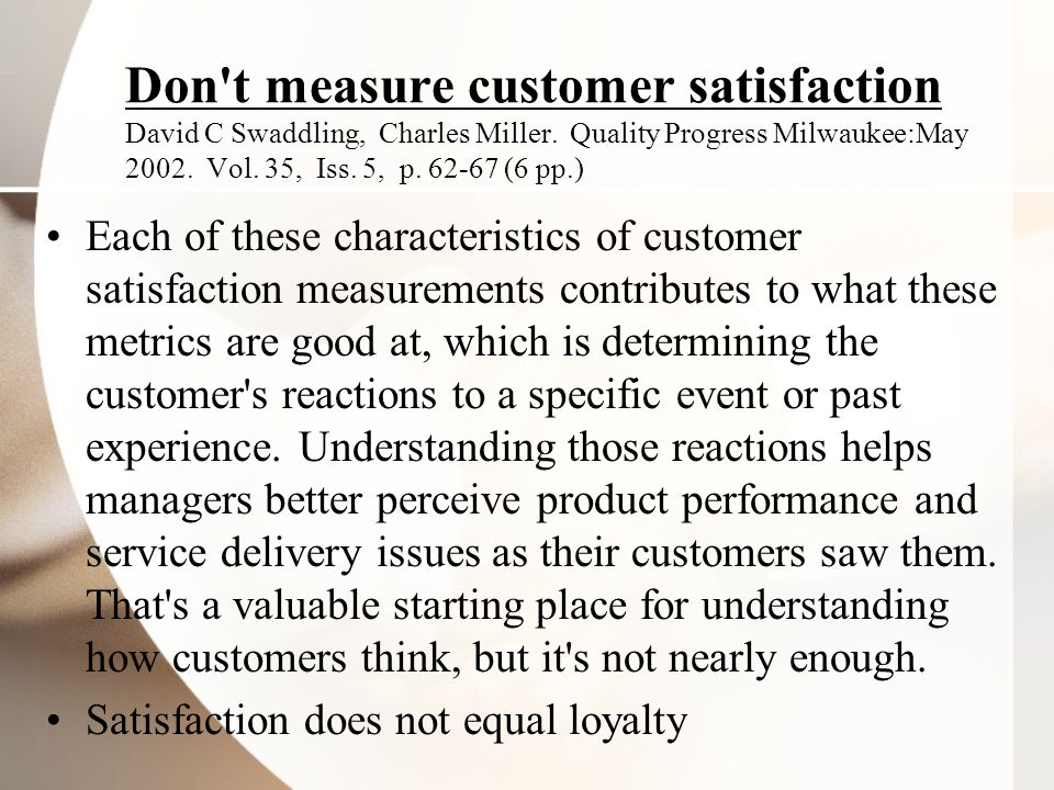 Don t measure customer satisfaction David C Swaddling, Charles Miller.