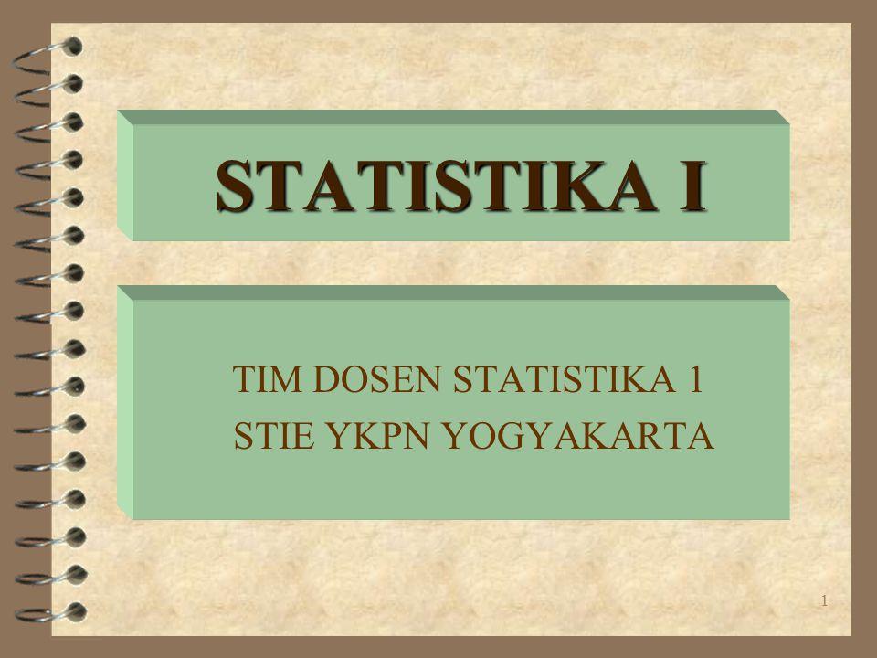 1 STATISTIKA I TIM DOSEN STATISTIKA 1 STIE YKPN YOGYAKARTA