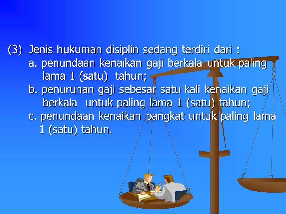 (2)Jenis hukuman disiplin ringan terdiri dari : a. tegoran lisan; a. tegoran lisan; b. tegoran tertulis; b. tegoran tertulis; c. pernyataan tidak puas
