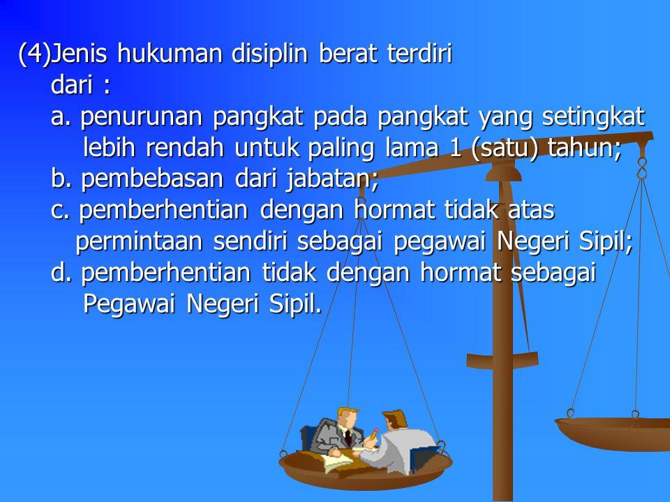 (3) Jenis hukuman disiplin sedang terdiri dari : a. penundaan kenaikan gaji berkala untuk paling a. penundaan kenaikan gaji berkala untuk paling lama