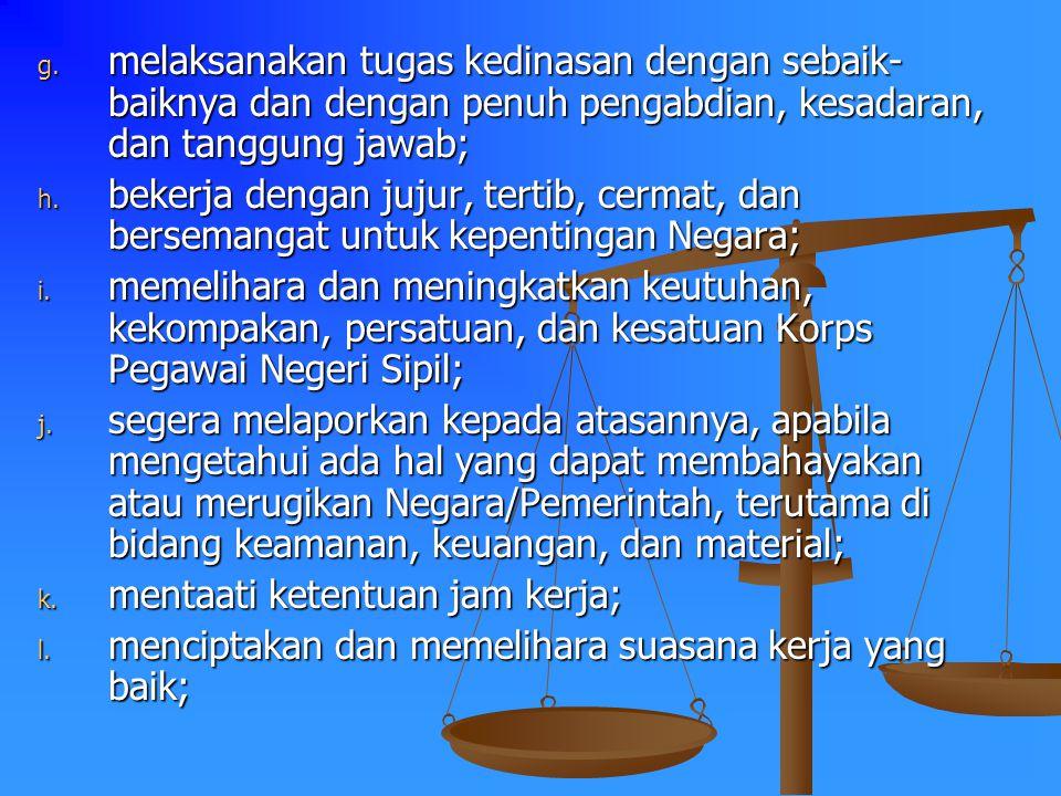 BAB II KEWAJIBAN DAN LARANGAN PASAL 2 SETIAP PEGAWAI NEGERI SIPIL WAJIB : a. setia dan taat sepenuhnya kepada Pancasila, Undang-Undang Dasar 1945, Neg
