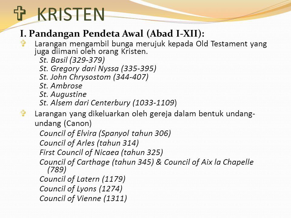  KRISTEN I. Pandangan Pendeta Awal (Abad I-XII):  Larangan mengambil bunga merujuk kepada Old Testament yang juga diimani oleh orang Kristen. St. Ba