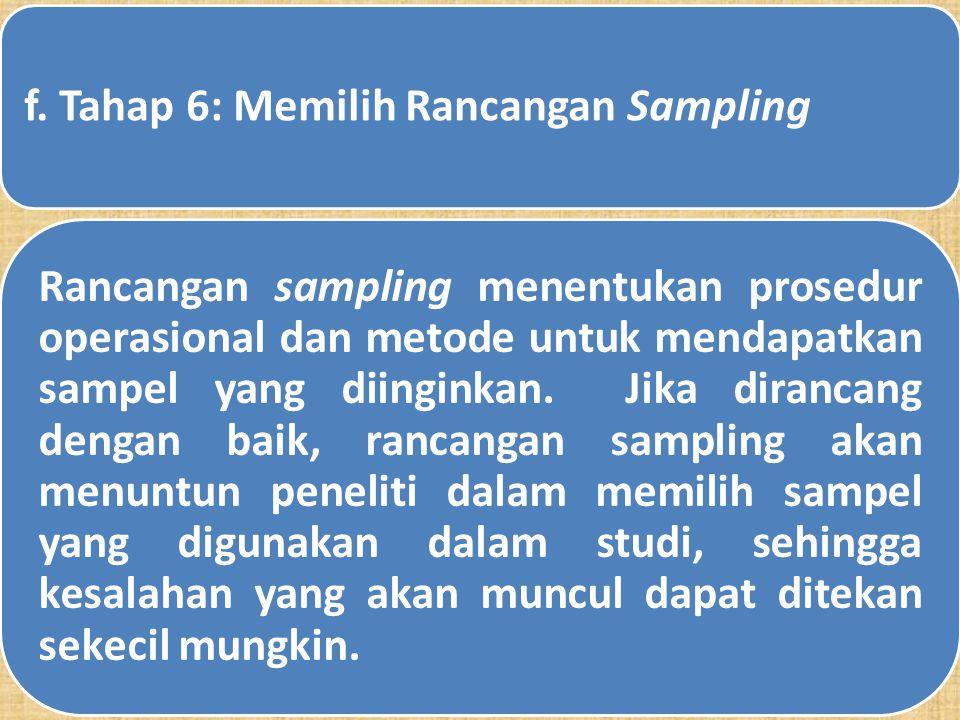 Prosedur Analisis: Tipe prosedur analisis yang dipilih untuk analisis data dapat juga mempengaruhi seleksi ukuran sampel. Biaya, Waktu dan Personil: P