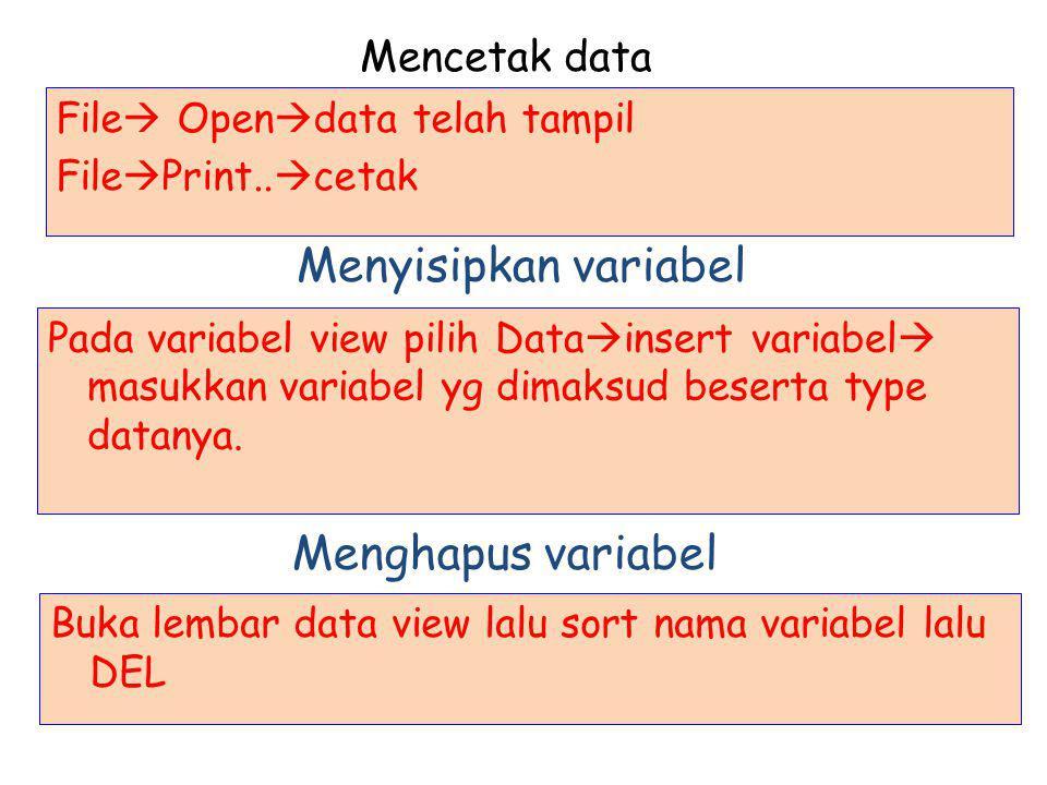 Mencetak data File  Open  data telah tampil File  Print..  cetak Menyisipkan variabel Pada variabel view pilih Data  insert variabel  masukkan v