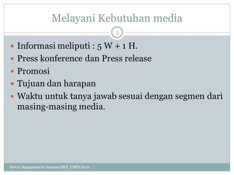 Komunikasi dan koordinasi Event Management Jurusan DKV, UMN 2010 4 1.