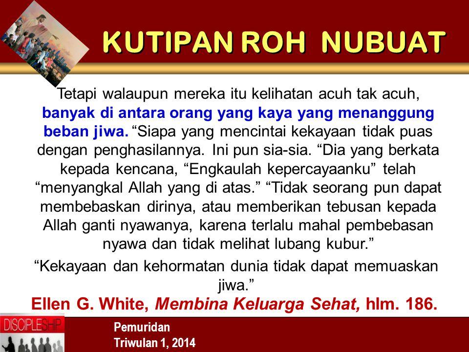 Pemuridan Triwulan 1, 2014 Tetapi walaupun mereka itu kelihatan acuh tak acuh, banyak di antara orang yang kaya yang menanggung beban jiwa.