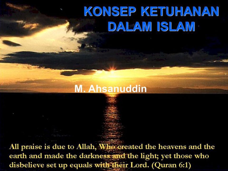 KONSEP KETUHANAN DALAM ISLAM M. Ahsanuddin