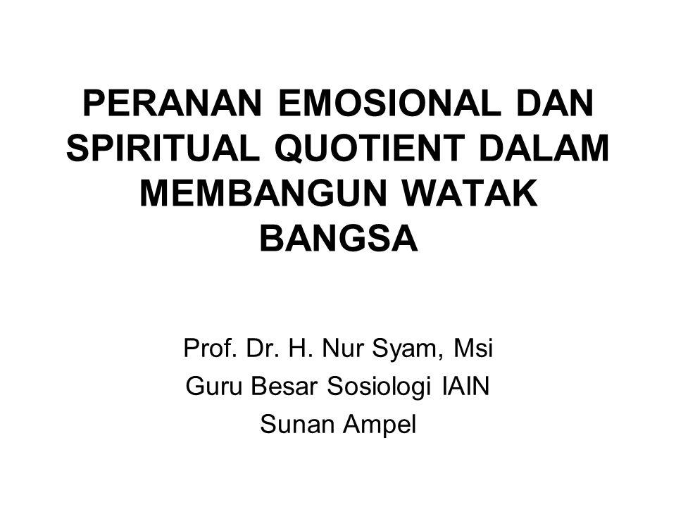 PERANAN EMOSIONAL DAN SPIRITUAL QUOTIENT DALAM MEMBANGUN WATAK BANGSA Prof.