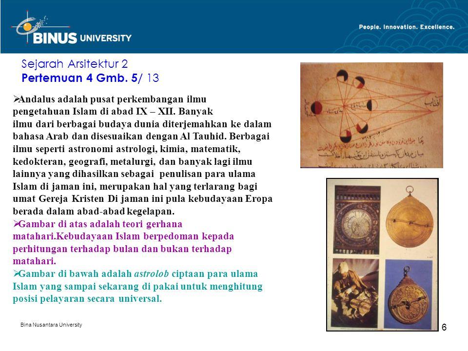 Bina Nusantara University 7 Sejarah Arsitektur 2 Pertemuan 4 Gmb.