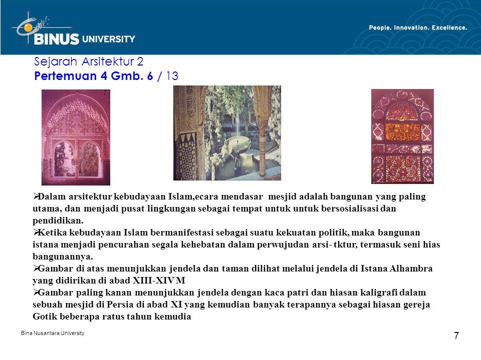Bina Nusantara University 8 Sejarah Arsitektur 2 Pertemuan 4 Gb. 7 /13