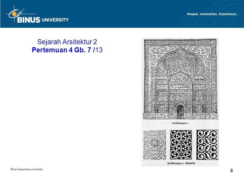 Bina Nusantara University 9 Alhambra Sejarah Arsitektur 2 Pertemuan 4 Gmb. 8 / 13