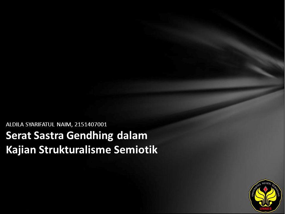 ALDILA SYARIFATUL NAIM, 2151407001 Serat Sastra Gendhing dalam Kajian Strukturalisme Semiotik