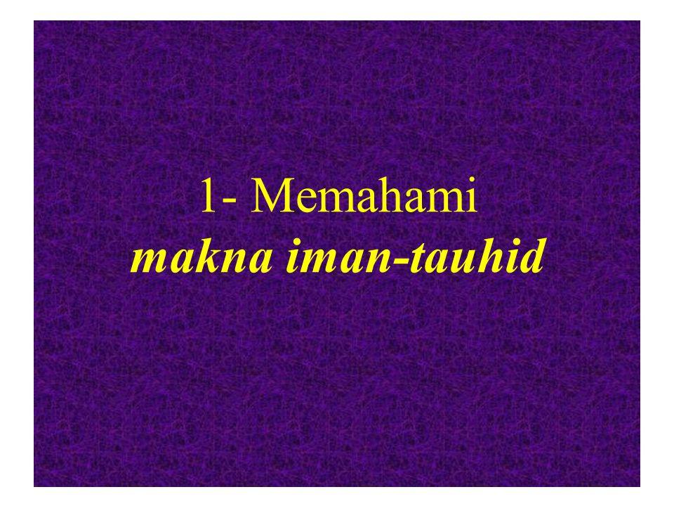 فَاعْلَمْ أَنَّهُ لا إِلَهَ إِلا اللَّهُ Maka ketahuilah (kajilah/renungkanlah/pelajarilah)b ahwa sesungguhnya tidak ada ilah (Yang Hak) melainkan Allah... (QS Muhammad 19)