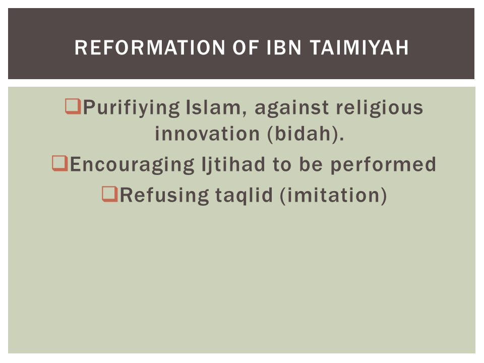  Purifiying Islam, against religious innovation (bidah).