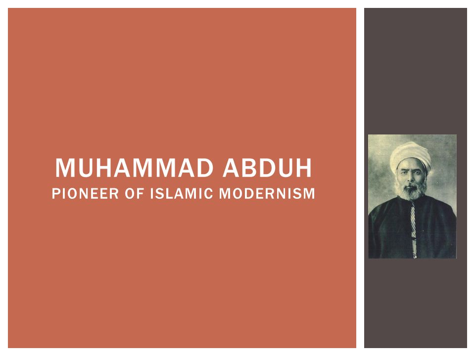 MUHAMMAD ABDUH PIONEER OF ISLAMIC MODERNISM