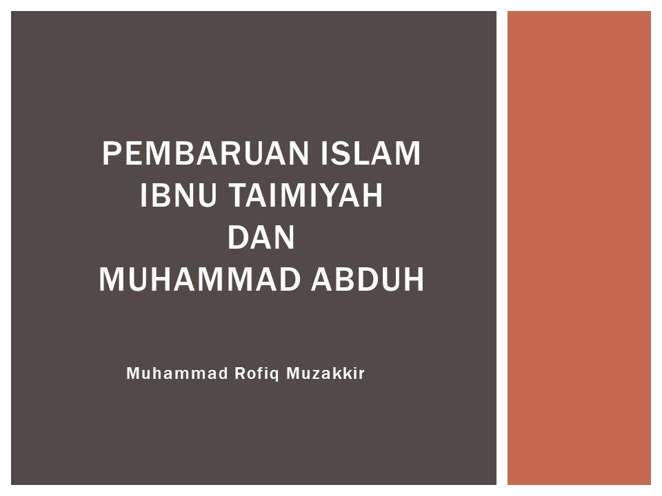 Muhammad Rofiq Muzakkir PEMBARUAN ISLAM IBNU TAIMIYAH DAN MUHAMMAD ABDUH