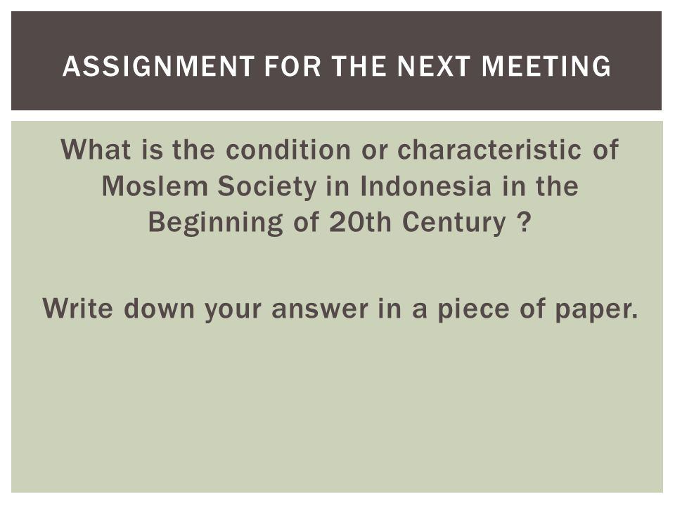 What is the condition or characteristic of Moslem Society in Indonesia in the Beginning of 20th Century ? Write down your answer in a piece of paper.