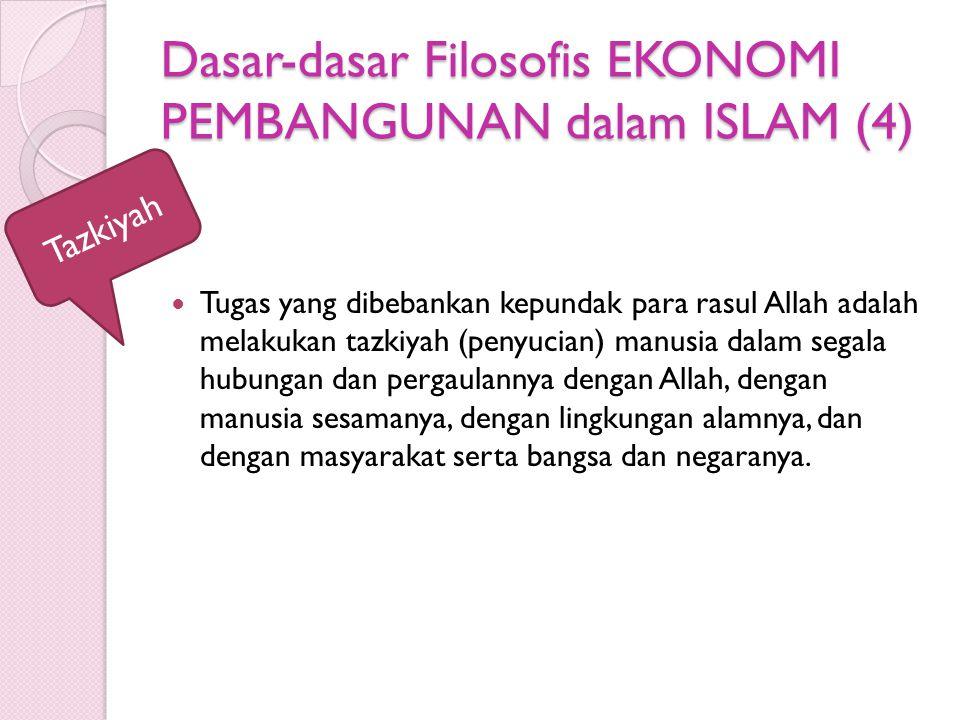 Dasar-dasar Filosofis EKONOMI PEMBANGUNAN dalam ISLAM (4) Tugas yang dibebankan kepundak para rasul Allah adalah melakukan tazkiyah (penyucian) manusi