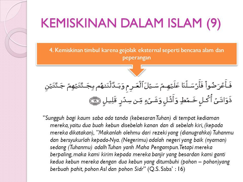 """KEMISKINAN DALAM ISLAM (9) """"Sungguh bagi kaum saba ada tanda (kebesaran Tuhan) di tempat kediaman mereka, yaitu dua buah kebun disebelah kanan dan di"""
