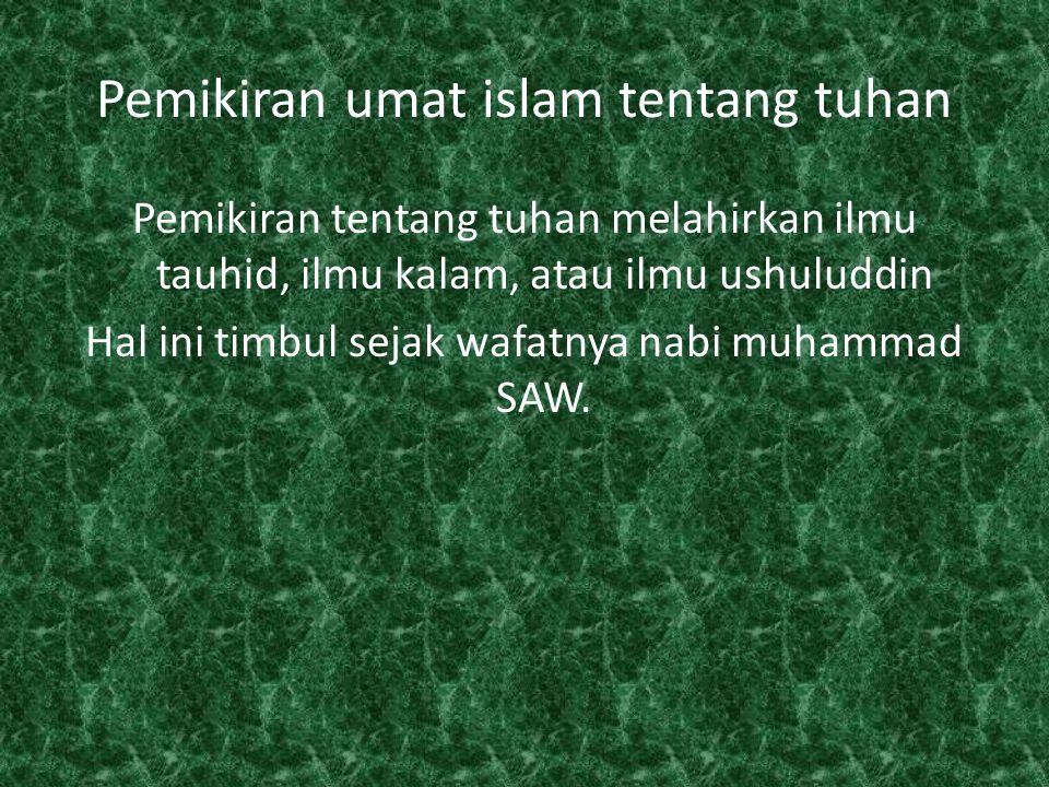 Konsep Tauhid Tauhid adalah suatu upaya dalam mengesakan dan mempercayai Allah SWT (faith in the unity of God) a.Tauhid Rububiyah : suatu kepercayaan yang menegaskan bahwa Allah SWT zat yang menciptakan, memberi hukum-hukum, mengatur dan mengarahkan alam semesta ini.
