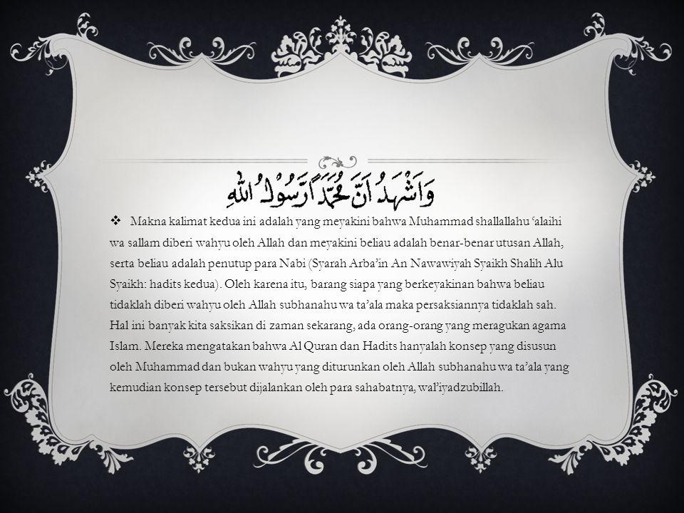 MAKNA SYAHADAT  Dalam kalimat لا اله إلا الله terkandung dua aspek yang sangat penting. Yang pertama yaitu aspek peniadaan atau negasi, hal ini terce