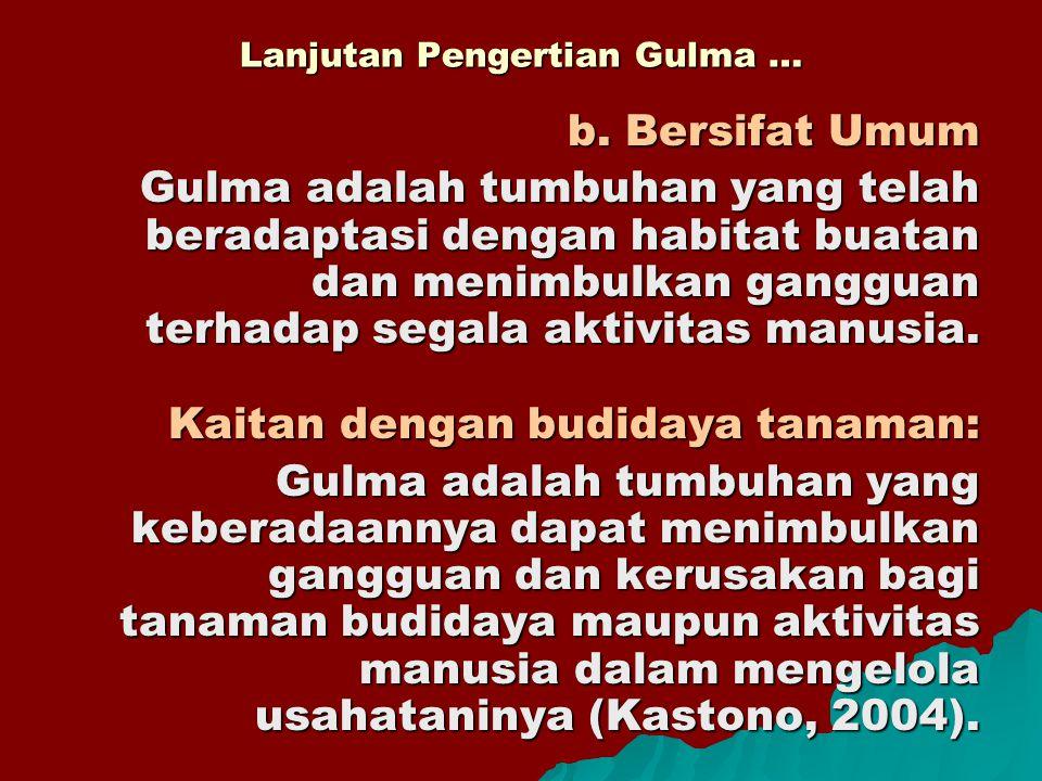 Lanjutan Klasifikasi Gulma … 2.Berdasarkan Daur Hidup (Umur) a.