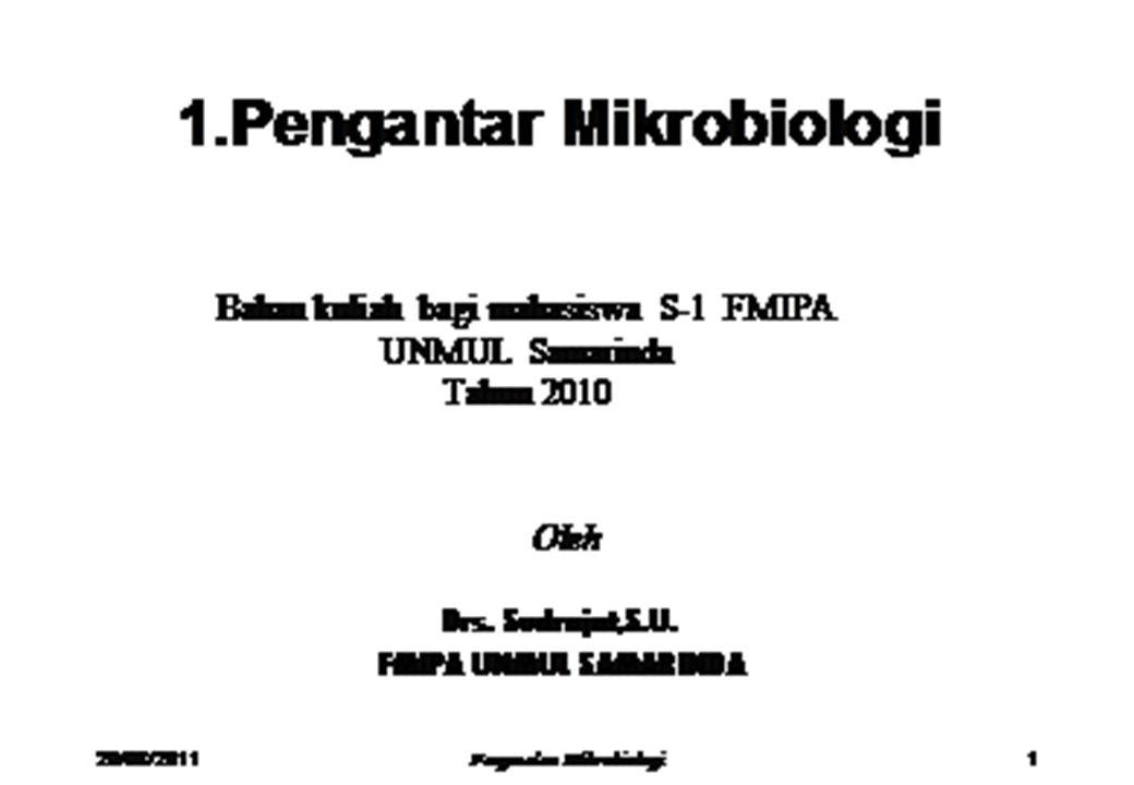 1.8.Cabang-cabang Mikrobiologi Bacteriology: studi bakteri Mycology: studi jamur Immunology: studi imunitas –Edward Jenner, UK: mengembangkan vaccinat