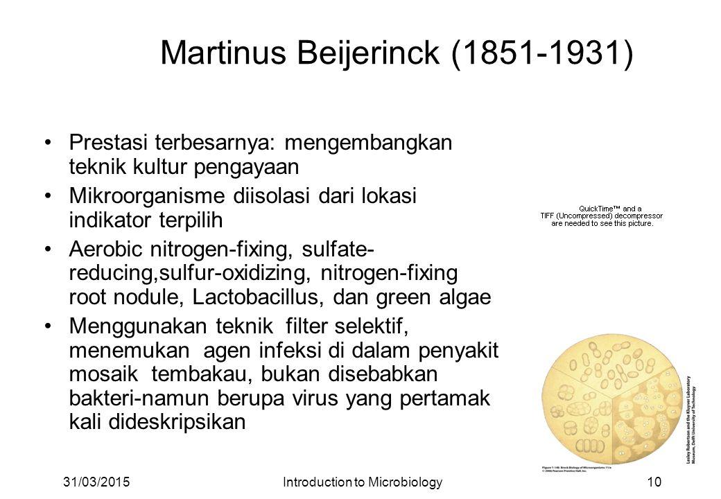 Martinus Beijerinck (1851-1931) Prestasi terbesarnya: mengembangkan teknik kultur pengayaan Mikroorganisme diisolasi dari lokasi indikator terpilih Ae