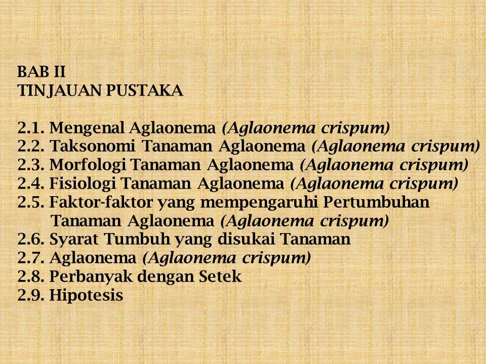 BAB II TINJAUAN PUSTAKA 2.1.Mengenal Aglaonema (Aglaonema crispum) 2.2.