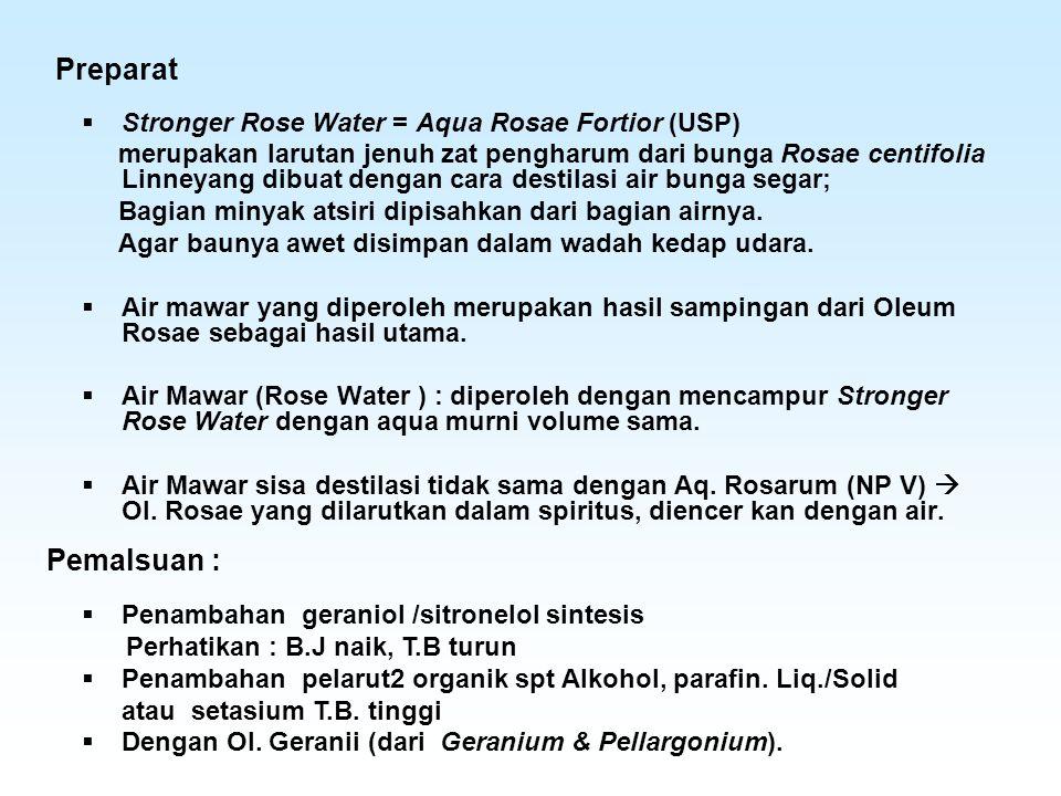 Preparat  Stronger Rose Water = Aqua Rosae Fortior (USP) merupakan larutan jenuh zat pengharum dari bunga Rosae centifolia Linneyang dibuat dengan ca