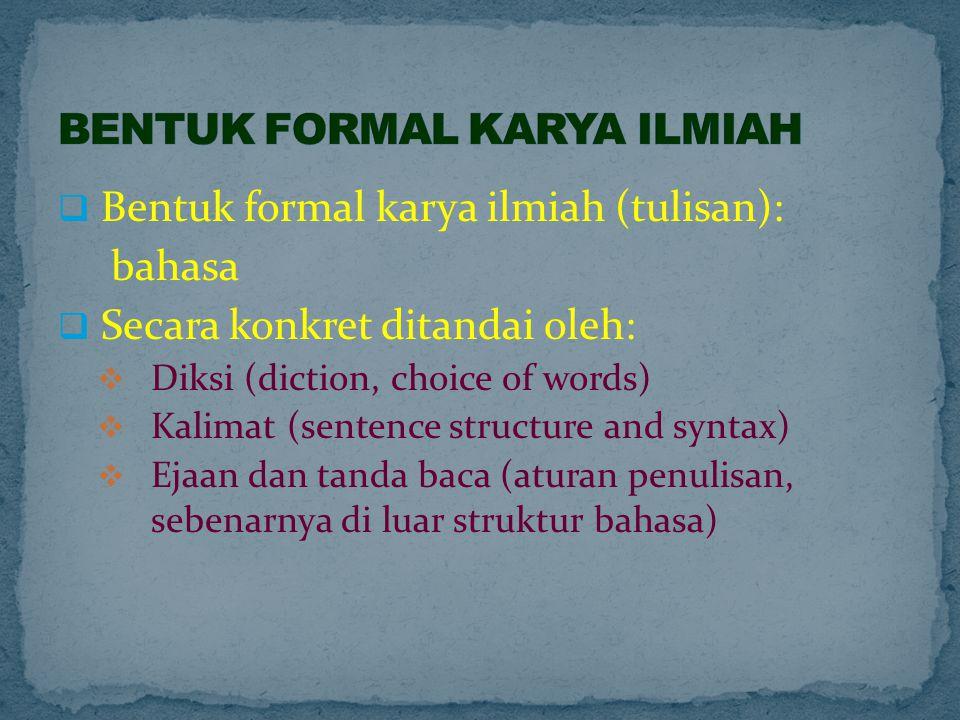 Masalah paralelisme diksi dan kalimat dalam sebuah penuturan harus mendapat perhatian untuk diikuti.