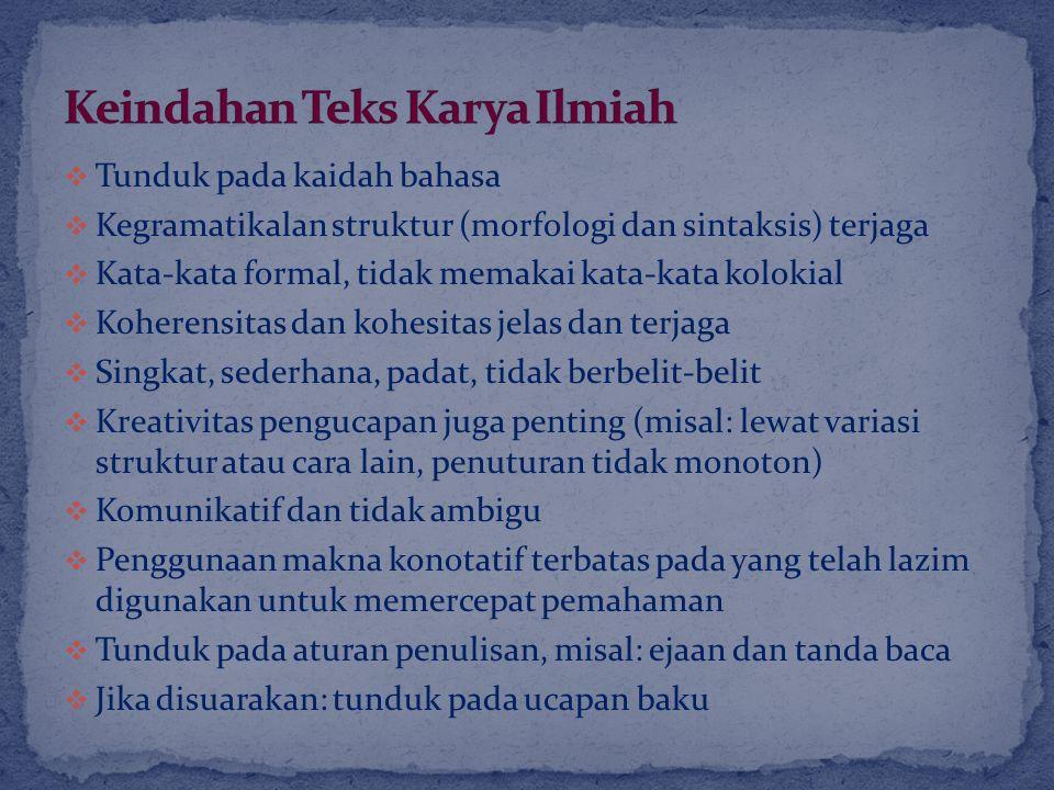 Kebakuan Bahasa  Kosakata  Struktur kalimat  Lafal (pengucapan) jika disuarakan  Ejaan dan tata tulis jika dituliskan