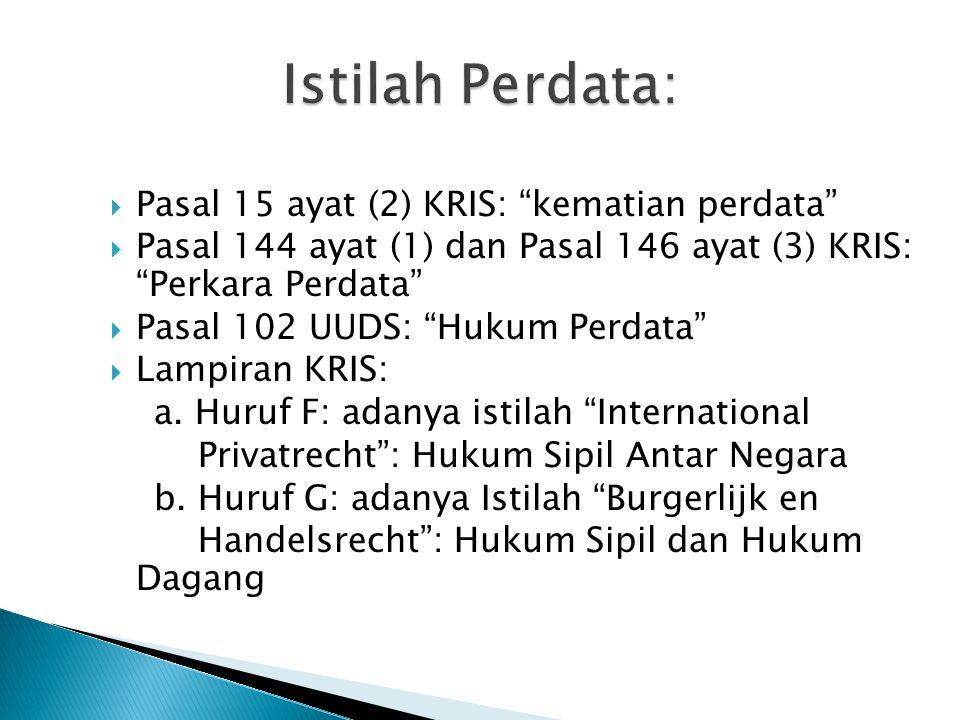 Istilah perdata berasal dari bahasa Jawa kuno Perdoto , yang berarti padudon atau perselisihan.